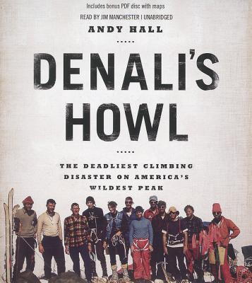 Denali's Howl: The Deadliest Climbing Disaster on America's Wildest Peak Cover Image
