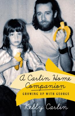 A Carlin Home Companion: Growing Up with George Cover Image