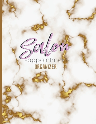 Salon appointment organizer: Times Daily and Hourly Schedule for Salons, Spas, Hair Stylist, Beauty Cover Image