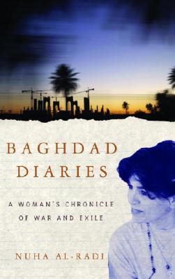 Baghdad Diaries: A Woman's Chronicle of War and Exile Cover Image