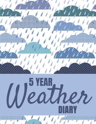 5 Year Weather Diary: Undated Weather Log Notebook cover