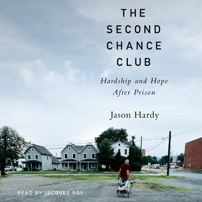 The Second Chance Club: Hardship and Hope After Prison Cover Image
