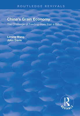 China's Grain Economy: The Challenge of Feeding More Than a Billion (Routledge Revivals) Cover Image