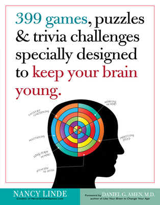 399 Games, Puzzles & Trivia Challenges Specially Designed to Keep Your Brain Young.  Cover Image