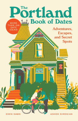 The Portland Book of Dates: Adventures, Escapes, and Secret Spots Cover Image