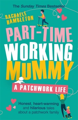 Part-Time Working Mummy: A Patchwork Life Cover Image