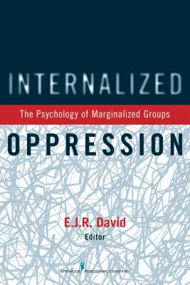 Internalized Oppression: The Psychology of Marginalized Groups Cover Image