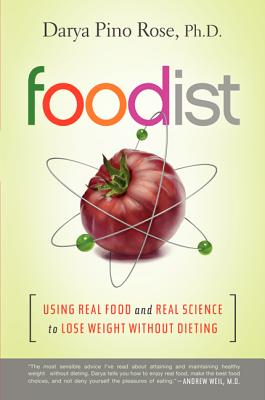 Foodist: Using Real Food and Real Science to Lose Weight Without Dieting Cover Image