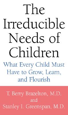 The Irreducible Needs Of Children Cover