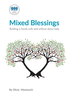Mixed Blessings - Building a family with and without donor help Cover Image