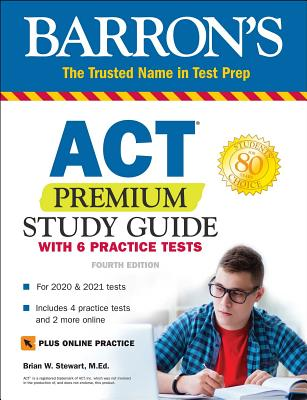 ACT Premium Study Guide with 6 Practice Tests (Barron's Test Prep) Cover Image