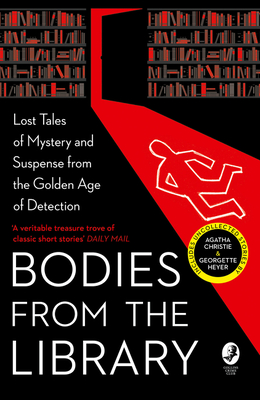 Bodies from the Library: Lost Classic Stories by Masters of the Golden Age Cover Image
