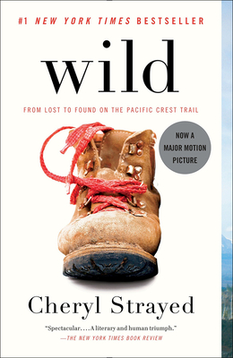 Wild: From Lost to Found on the Pacific Crest Trail (Oprah's Book Club 2.0) Cover Image
