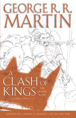 A Clash of Kings: The Graphic Novel: Volume Two (A Game of Thrones: The Graphic Novel #6) Cover Image