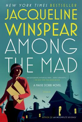 Among the Mad: A Maisie Dobbs Novel (Maisie Dobbs Novels #6) Cover Image
