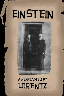 Einstein Explained: As Explained by Lorentz Cover Image