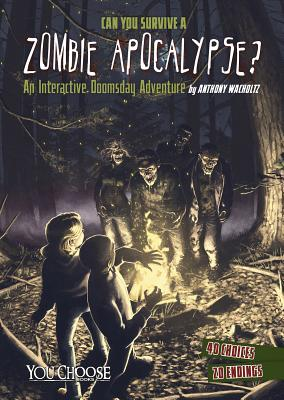 Can You Survive a Zombie Apocalypse?: An Interactive Doomsday Adventure (You Choose: Doomsday) Cover Image