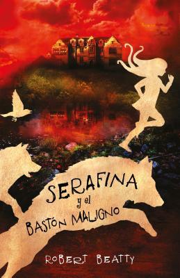 Serafina y el baston maligno / Serafina and the Twisted Staff Cover Image