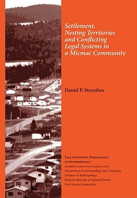 Cover for Settlement, Nesting Territories and Conflicting Legal Systems in a Micmac Community