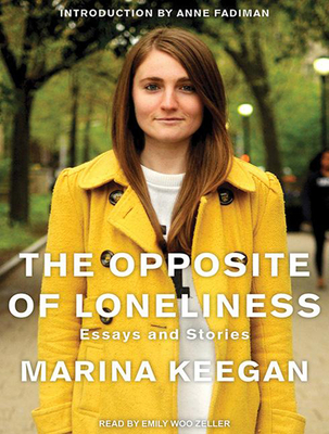 The Opposite of Loneliness: Essays and Stories Cover Image