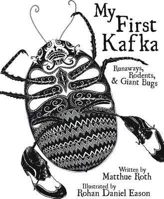 My First Kafka: Runaways, Rodents, and Giant Bugs Cover Image