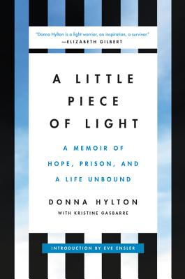 A Little Piece of Light: A Memoir of Hope, Prison, and a Life Unbound Cover Image