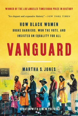 Vanguard: How Black Women Broke Barriers, Won the Vote, and Insisted on Equality for All Cover Image