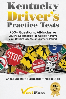 Kentucky Driver's Practice Tests: 700+ Questions, All-Inclusive Driver's Ed Handbook to Quickly achieve your Driver's License or Learner's Permit (Che Cover Image