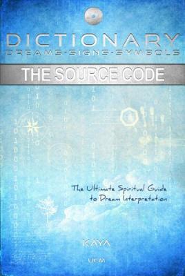 Dictionary: Dreams-Signs-Symbols: The Source Code: The Ultimate Spiritual Guide to Dream Interpretation Cover Image
