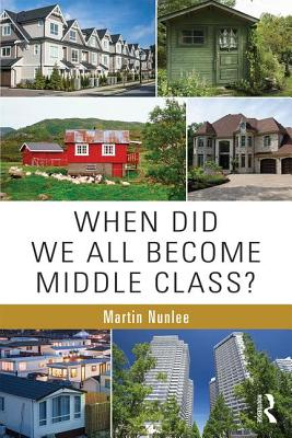 When Did We All Become Middle Class? Cover Image
