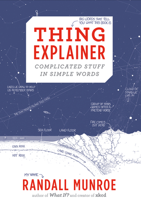 Thing Explainer: Complicated Stuff in Simple Words Cover Image