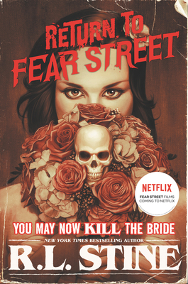 Cover for You May Now Kill the Bride (Return to Fear Street #1)