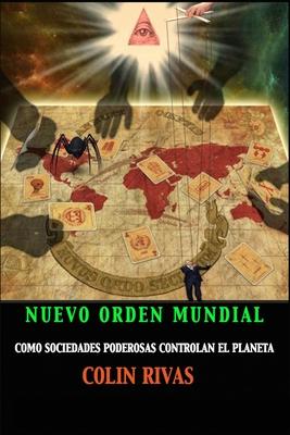 El Nuevo Orden Mundial: Como Sociedades Secretas Dominan El Mundo Cover Image