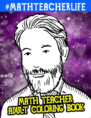 Math Teacher Adult Coloring Book: A Funny Gift For Math Teachers Cover Image