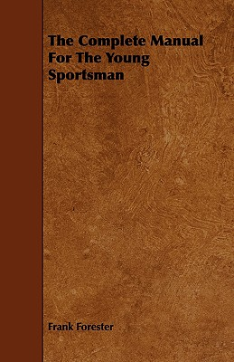 The Complete Manual for the Young Sportsman Cover Image