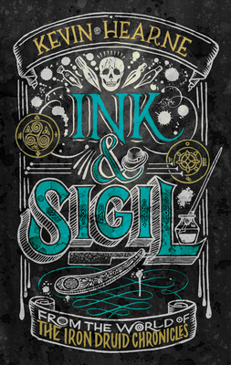 Ink & Sigil: From the world of The Iron Druid Chronicles Cover Image