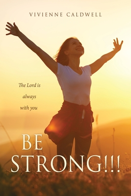 Be Strong!!!: The Lord is always with you Cover Image