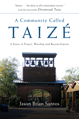 A Community Called Taize: A Story of Prayer, Worship and Reconciliation Cover Image