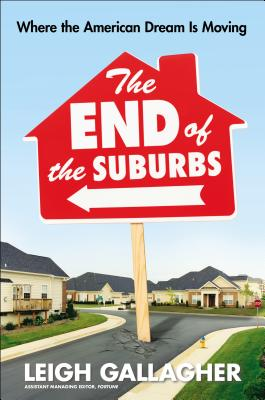 The End of the Suburbs: Where the American Dream Is Moving Cover Image
