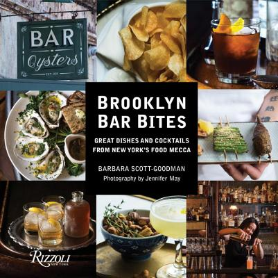 Brooklyn Bar Bites: Great Dishes and Cocktails from New York's Food Mecca Cover Image