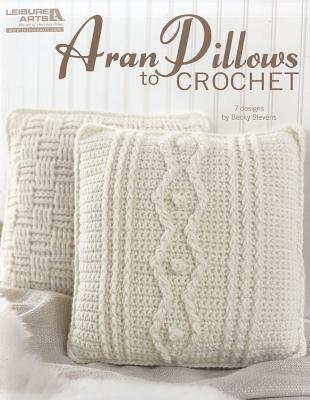 Aran Pillows to Crochet (Leisure Arts #4838) Cover