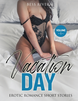 A Vacation Day: Explicit and Forbidden Erotic Hot Sexy Stories for Naughty Adult Box Set Collection Cover Image