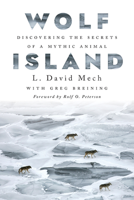 Wolf Island: Discovering the Secrets of a Mythic Animal Cover Image