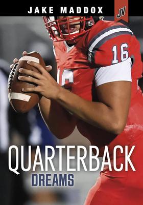 Quarterback Dreams (Jake Maddox Jv) Cover Image