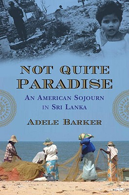 Not Quite Paradise: An American Sojourn in Sri Lanka Cover Image