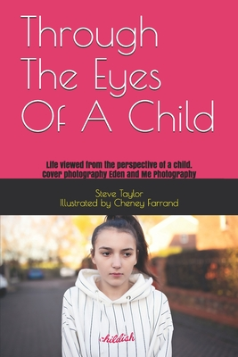 Through The Eyes Of A Child: Life viewed from the perspective of a child. Cover Image
