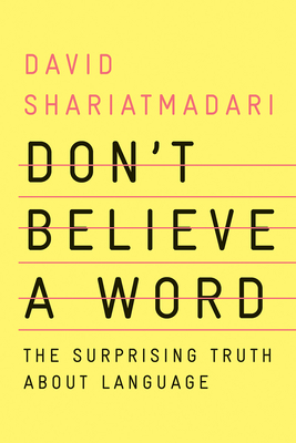 Don't Believe a Word: The Surprising Truth About Language Cover Image