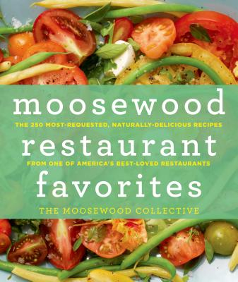 Moosewood restaurant favorites the 250 most requested for The most delicious recipes