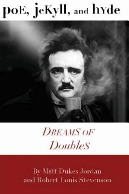 Poe, Jekyll, and Hyde: Dreams of Doubles Cover Image