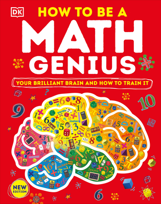 How to Be a Math Genius: Your Brilliant Brain and How to Train It Cover Image